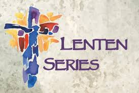 LENTEN SERIES 2020 - CANCELLED DUE TO CORONAVIRUS OUTBREAK